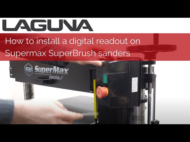 How to install a digital readout on the Supermax Superbrush sanders | Laguna Tools