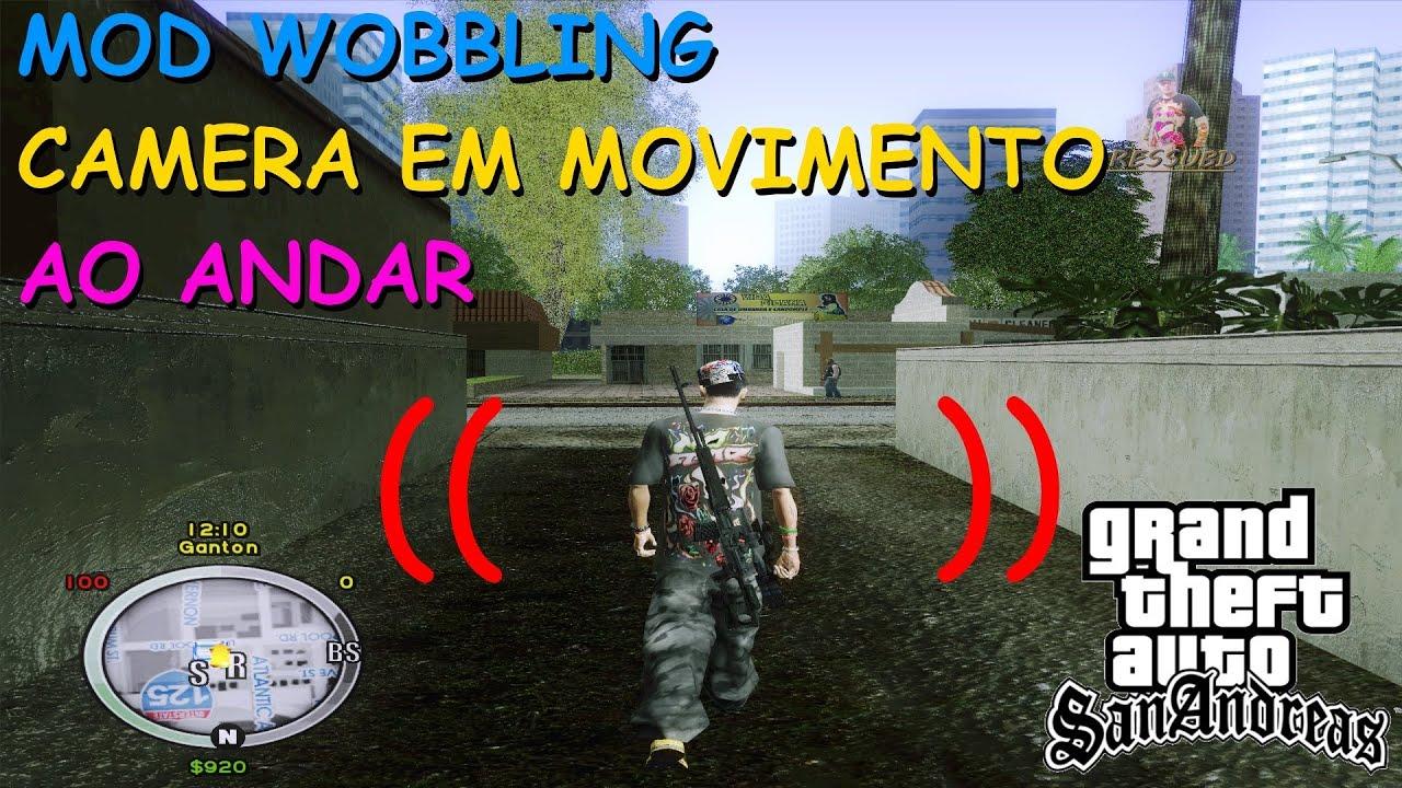 DOWNLOAD MOD WOBBLING CAMERA EM MOVIMENTO AO ANDAR PARA GTA SAN ANDREAS  FULL HD 1080p