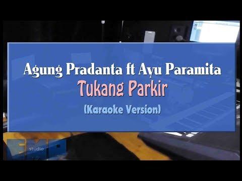 Agung Pradanta ft. Ayu Paramita - Tukang Parkir (KARAOKE TANPA VOCAL)