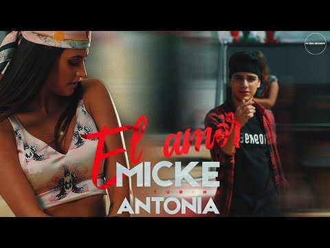 Micke feat Antonia - El Amor | Official Video