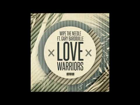 Wipe the Needle (feat.Gary Bardouille) - Love Warriors (Original Mix)
