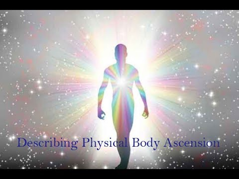 Describing Physical Body Ascension