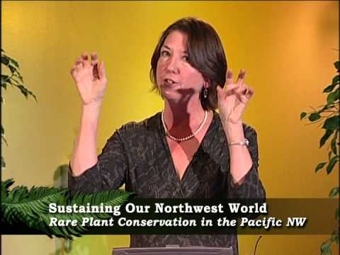 Sustaining Our Northwest World: Rare Plant Conservation in the Pacific Northwest