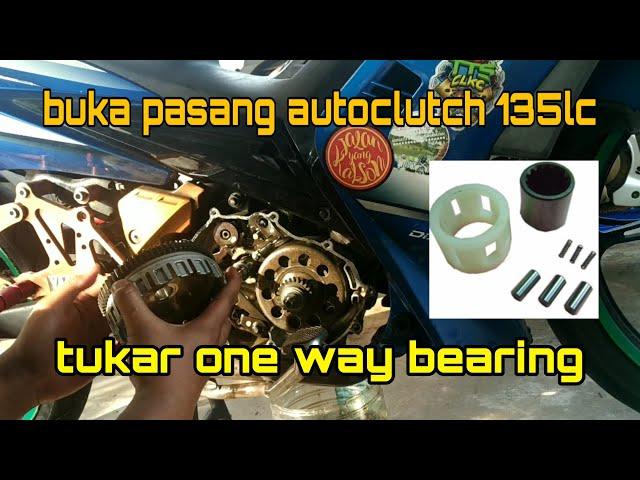 buka dan pasang clutch dan auto clutch 135lc | tukar one way bearing
