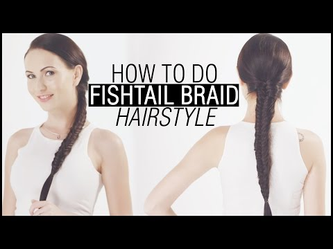 DIY - HOW TO DO FISHTAIL BRAID HAIRSTYLE TUTORIAL FOR BEGINNERS