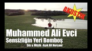 Muhammed Ali Evci - Sensizliğin Yeri Bomboş (AKUSTIK)