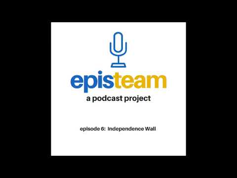 a podcast project- independence wall