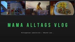 VLOG 07.11.18 Mittagessen /Haushalt / Mama Alltag
