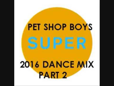 pet shop boys- super- dance mix part 2