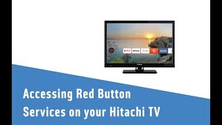 Accessing red button services on your Hitachi TV.
