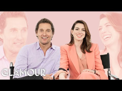 Matthew McConaughey And Anne Hathaway Explain How They Met | Glamour