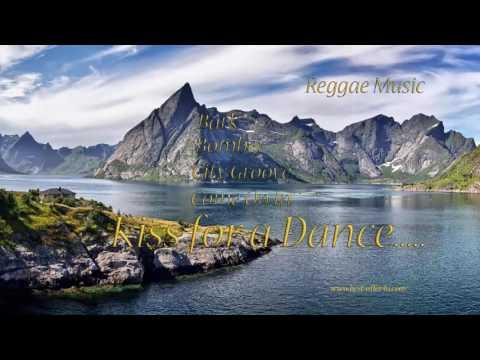 reggae | reggae music | kiss for a dance | scenery mountain