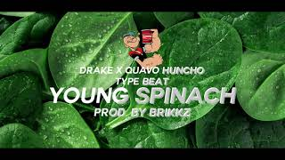 Drake X Quavo Huncho Type Beat - Young Spinach prod. by Brikkz.