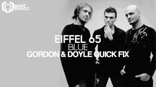 Eiffel 65 - Blue (Gordon & Doyle Quick Fix)