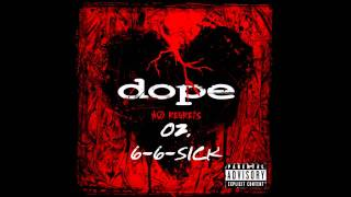 Dope - 6-6-Sick   ( No Regrets ) + Lyrics