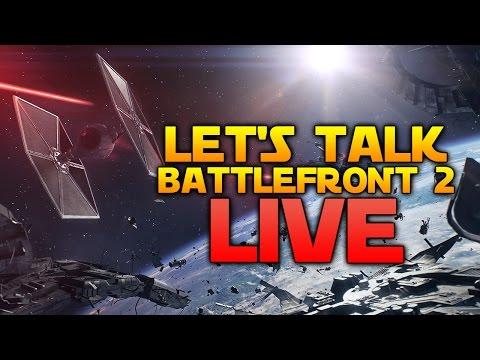 Let's talk Star Wars Battlefront 2 & Play Star Wars Battlefront 1!