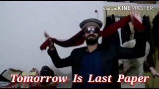 Tommorow Is Last Paper Funny WhatsApp Status Video 2019