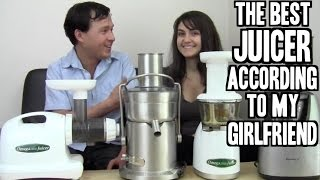 The Best Juicer According to My Girlfriend