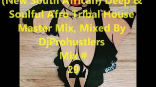 (New South African) Deep &  Soulful Afro Tribal House  Master Mix, Mixed @432Hz  By  Dj Prohustlers thumbnail