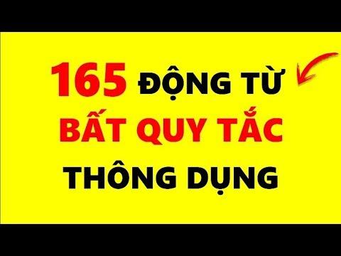 Luyện nghe 165 Động Từ Bất Quy Tắc Tiếng Anh Thông Dụng Nhất!