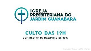 Culto das 19h - 27/12/2020