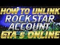 How to UNLINK Your Rockstar Account (unlink from steam,social club,xbox one,ps4)
