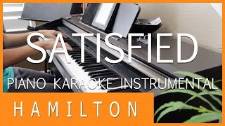 SATISFIED - HAMILTON: AN AMERICAN MUSICAL || [PIANO KARAOKE INSTRUMENTAL COVER]
