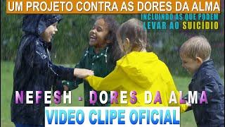 Clipe Oficial Nefesh - Dores da Alma