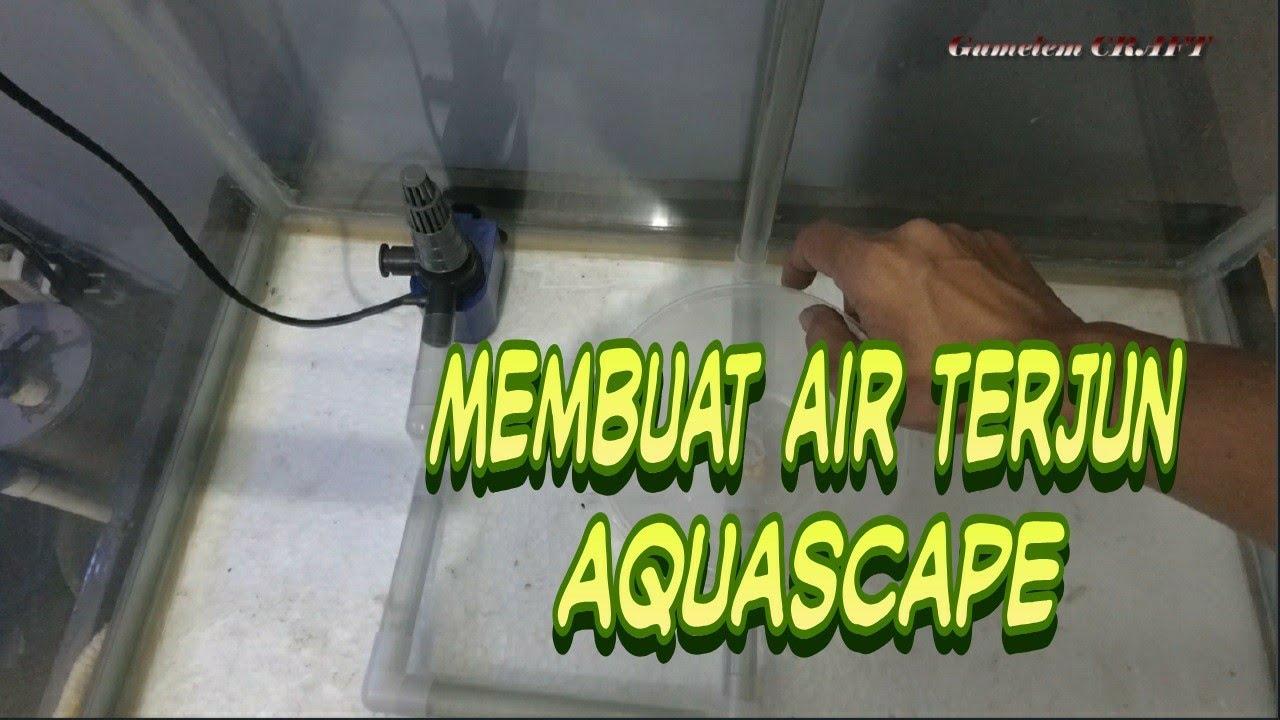 CARA MEMBUAT AIR TERJUN AQUASCAPE / DIY AQUASCAPE SAND ...