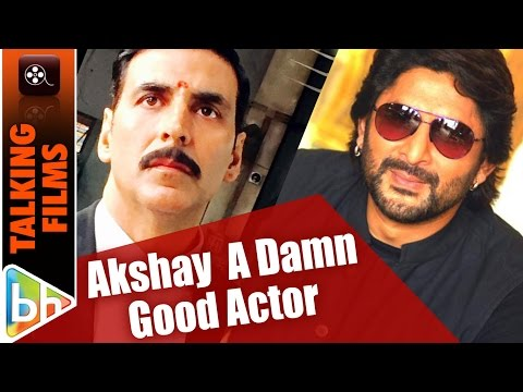 Akshay Kumar Is A Damn Good Actor Says Arshad Warsi