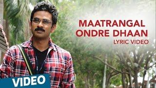 Kootathil Oruthan Songs | Maatrangal Ondre Dhaan Song | Ashok Selvan, Priya Anand | Nivas K Prasanna