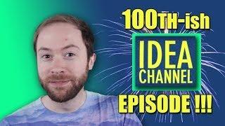 100th-ish Episode Special | Idea Channel | PBS Digital Studios