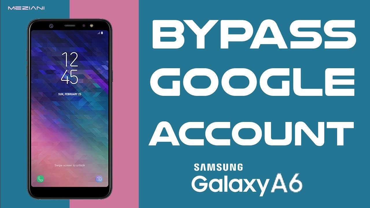 Bypass Google Account SAMSUNG GALAXY A6 (SM-A600FN) Android 8 0 0 Oreo