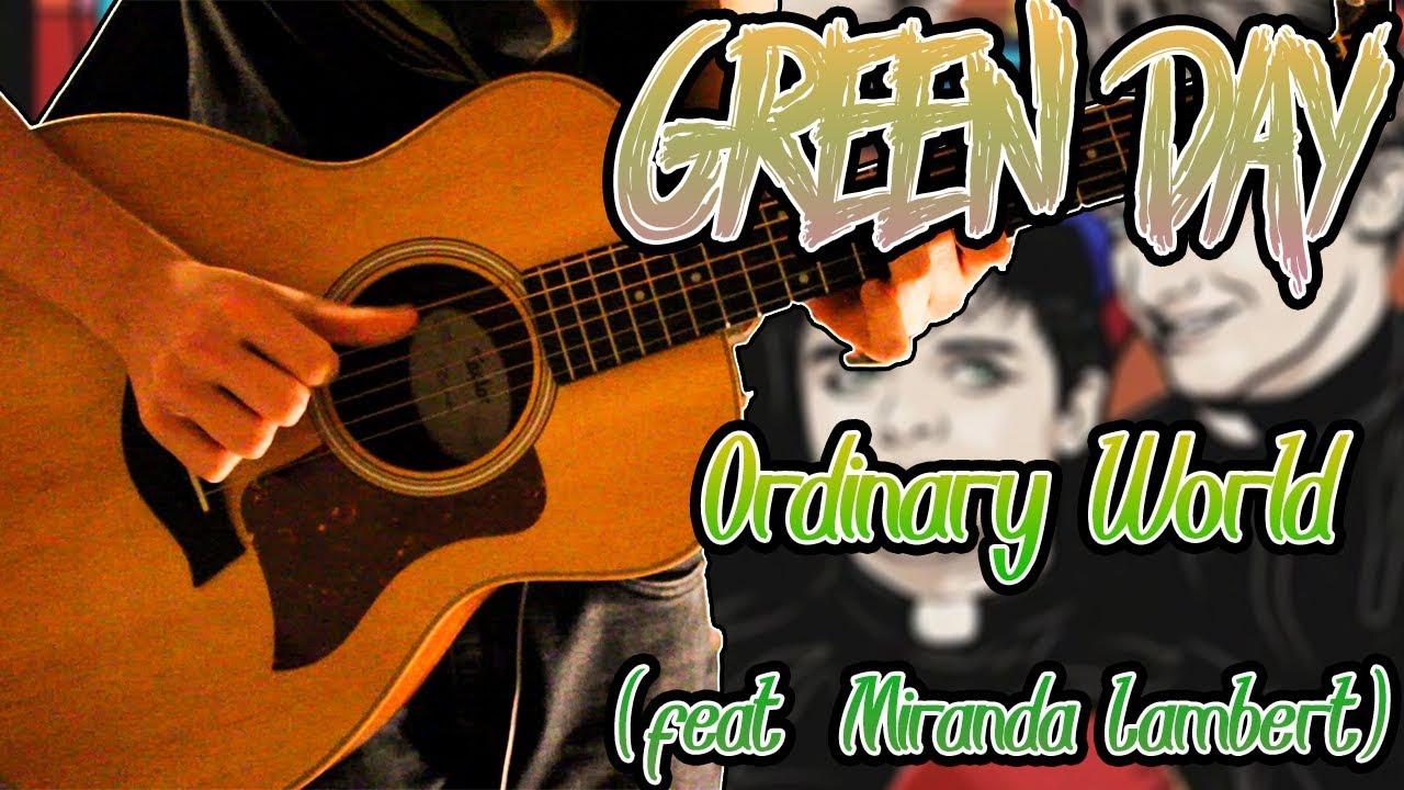 Green Day Ordinary World Feat Miranda Lambert Guitar Cover