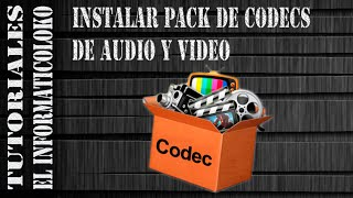 ¿Cómo instalar los codecs de audio y vídeo en Windows 32 / 64 bits ? [FULL][ESPAÑOL][MEGA] TUTORIAL