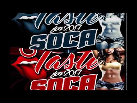 2017 Soca - Dj Musical Mix - Taste of Soca 2017