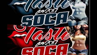 2017 Soca - Dj Musical Mix - Taste of Soca 2017