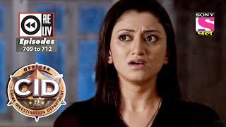 Weekly Reliv | CID |  30th June 2018  to 6th July 2018 | Episode 709 to 712