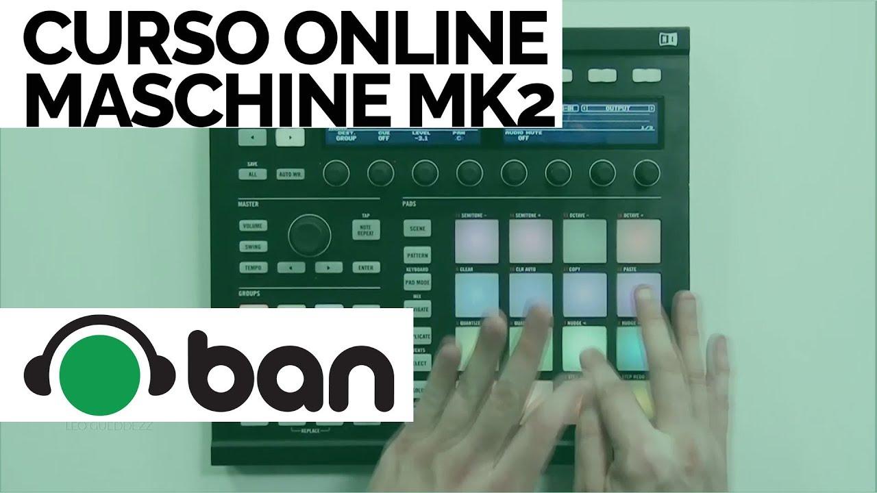 CURSO ONLINE MASCHINE MK2 - BAN EAD
