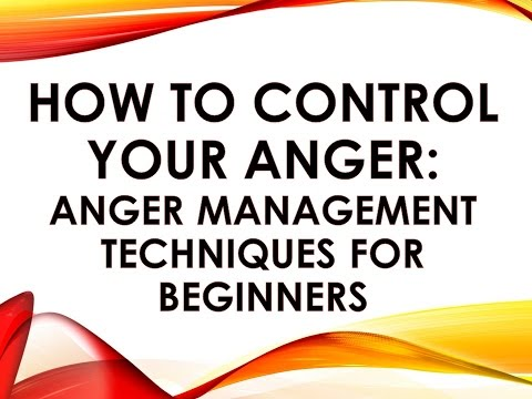 how to control your anger anger management techniques for beginnershow to control your anger anger management techniques for beginners youtube