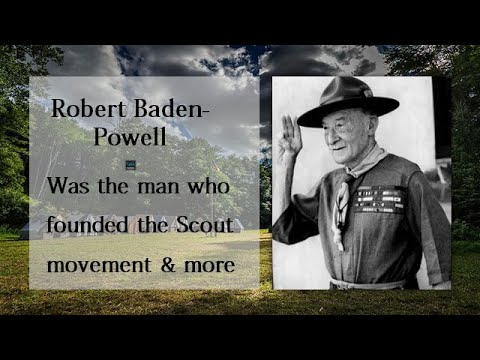 Lord Robert Baden-Powell: Scout Movement founder (what you know and you don't about scouting)