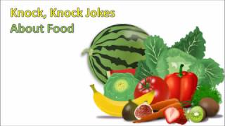 Top 10 knock knock jokes about food