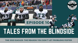 The 2020 Eagles: The Reason You Don't Let Problems Fester | Tales From the Blindside | Episode 10