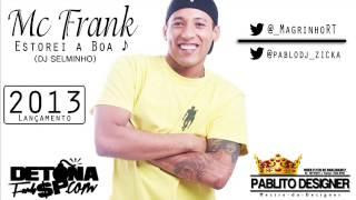 MC FRANK - ESTOUREI A BOA ♪