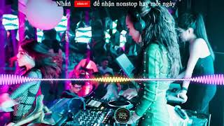 DJ NONSTOP 2019 💚 Kẹo Ngáo Kẹo Ảo 💚 Nhạc Sàn 2019 Cực Mạnh 💚 VM#167