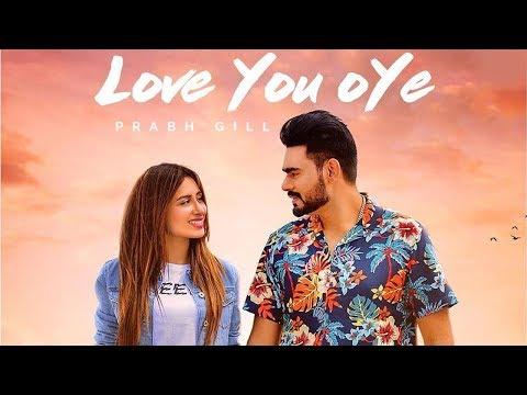 love-you-oye---prabh-gill-|-new-punjabi-song-2019-|-latest-punjabi-songs-|-punjabi-music-|-gabruu