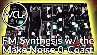 FM Synthesis with the Make Noise 0-Coast