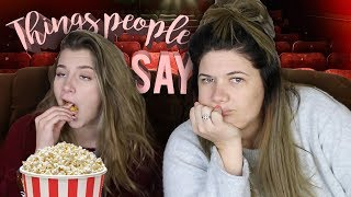 THINGS PEOPLE SAY IN THE CINEMA || Georgia Productions Ft. Tanya Hennessy