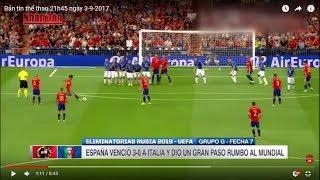 Tin Thể Thao 24h Hôm Nay (19h- 3/9): VL World Cup 2018 - Tây Ban Nha Thắng Đậm Ý 3 Bàn Trắng
