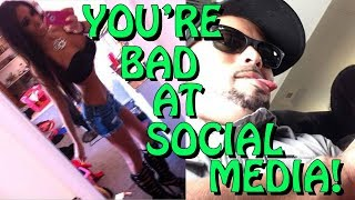You're Bad at Social Media! #68